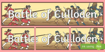 Battle of Culloden Display Banner - CfE Social Studies resources, Jacobite rebellions, wars fought on British soil, last battle fought o