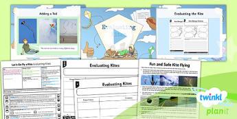 PlanIt - DT LKS2 - Let's Go Fly a Kite Lesson 6: Evaluating Kites Lesson Pack