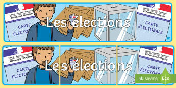 Bannière : Les élections Banderole d'affichage-French - Les élections, elections, le bureau de vote, polling station, vote, voter, électeurs, electors, cy