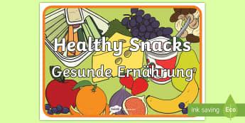 Healthy Snacks Display Poster English/German - Healthy Snacks Display Poster - Healthy snack Sign, Classroom Area Signs, KS1, health, healthy eatin