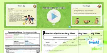 PlanIt - PE Year 3 - Gymnastics: Shape Lesson 3: Beanbags and Balls Lesson Pack - PlanIt, Y3, KS2, Gymnastics, shape, rhythmic gymnastics, apparatus, manipulate, pike, straddle, tuck