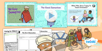 PlanIt - RE Year 1 - Caring for Others Lesson 3: The Good Samaritan (Christianity) Lesson Pack - planit, The Good Samaritan, Christianity