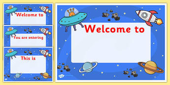 Welcome To Our Class Signs - space, space themed welcome signs, space welcome signs, editable space welcome signs, space themed signs
