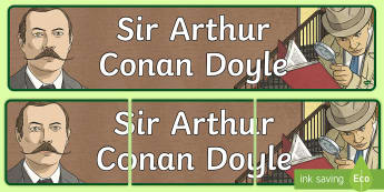 Scottish Significant Individual Sir Arthur Conan Doyle Display Banner - CfE Scottish Significant Individuals, Sherlock Holmes, Sir Arthur Conan Doyle, Scottish authors, dis