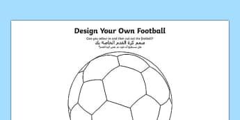 Design a Football Arabic Translation - arabic, Design a Football, Football, World Cup, Soccer, fine motor skills, colouring, designing, activity, foundation stage, motorskills, fine motorskills, finemotor, colering, colourng, couloring, soccer, euro