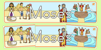 Moses Display Banner - usa, america, Moses, Egypt, Hebrews, slaves, Pharaoh, basket, God, palace, display, banner, poster, sign, shepherd, burning bush, plague, Promised Land, law, stone, ten commandments, bible, bible story