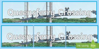 Queensferry Crossing Display Banner - Scottish Landmarks, CfE, Queensferry Crossing, Bridges, STEM, Engineering, technology, design, trans