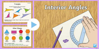 Interior Angles PowerPoint - KS2, Maths, use the properties of rectangles to deduce related facts and find missing lengths and an