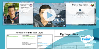 PlanIt - RE Year 4 - People of Faith Lesson 5: Bear Grylls Lesson Pack  - Bear Grylls, Christianity, Christian, survival instructor, faith, inspiration