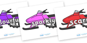 Wow Words on Snowmobiles - Wow words, adjectives, VCOP, describing, Wow, display, poster, wow display, tasty, scary, ugly, beautiful, colourful sharp, bouncy