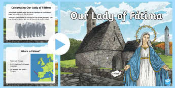 Our Lady Fátima PowerPoint - Fatima, Mary, May the Month of Mary, May, Virgin, apparition