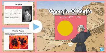 Georgia O'Keeffe Information PowerPoint - KS2, year 3, year 4, year 5, year 6, yr 3, yr 4, yr 5, yr 6, art, painting, flowers, New Mexico, oil