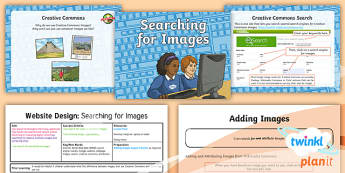 PlanIt - Computing Year 6 - Website Design Lesson 5: Searching for Images Lesson Pack - creative commons, images, attribution, search, URL