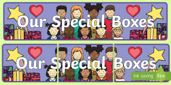 Our Special Boxes  Display Banner - Transition, EYFS, Classroom Displays, All About Me, Getting To Know You