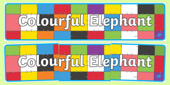 Colourful Elephant Display Banner (Simple) - Elmer, Elmer the elephant, resources, Elmer story, patchwork elephant, PSHE, PSE, David McKee, colours, patterns, story, story book, story book resources, story sequencing, story resources, banne