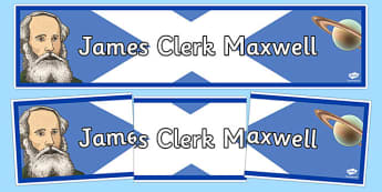 Scottish Significant Individuals James Clerk Maxwell Display Banner - CfE, significant individuals, science, maths, engineering, electromagnetic radiation