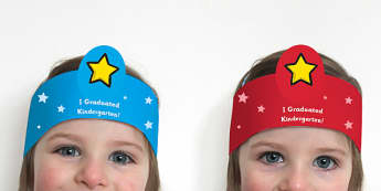 Kindergarten Graduation Role Play Headbands - End of school year, end of year, end of school, graduation, kindergarten graduation, kindergarten en