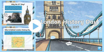 London History Day 2017 Whole School Assembly Pack - big ben, thames, landmark, queens, kings, facts, events, current affairs