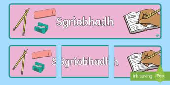 Sgrìobhadh (Writing) Display Banner - CfE Gaelic DisplayCfE Sgrìobhadh WritingDisplay BannerCurricular Areas,Scottish