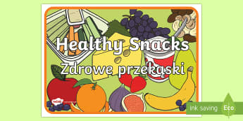 Healthy Snacks Display Poster English/Polish -  food,  Foundation Stage Area Signs, Classroom labels, Area labels, Area Signs, Classroom Areas, Pos