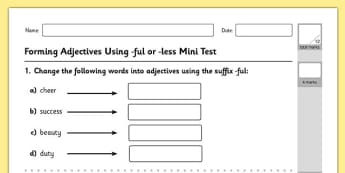 Forming Adjectives -ful -less Mini Test - GPS, suffixes, root words, adjectives, ful, less, assessment