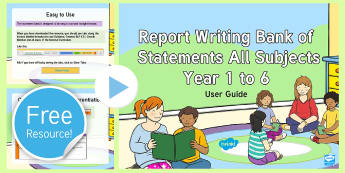 Report Writing Bank of Statements All Subjects Years 1 to 6 Guidance PowerPoint - report writing bank of statements all subjects year 1 to 6, user guide, how to use the report bank o