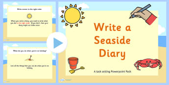 Writing a Seaside Diary PowerPoint Task Setter - how to write a seaside diary, how to write a seaside diary powerpoint, keeping a diary guide, instructions