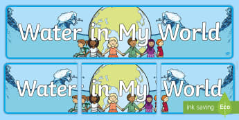 Water in our World Display Banner - Science Water Resources, water, conservation, science, water usage, Australia