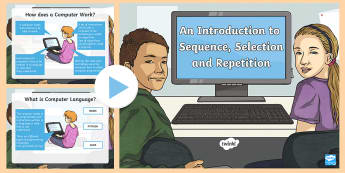 Introduction to Sequence, Selection and Repetition PowerPoint - KS2, computing, curriculum aims, coding, programming, sequence, selection, repetition, computer lang