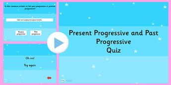 Identifying  the Present Progressive or Past Progressive Quiz
