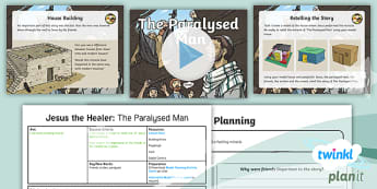 PlanIt - RE Year 5 - Jesus the Healer Lesson 2: The Paralysed Man Lesson Pack  - friends, scribes, paralysed
