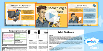 PlanIt - Computing Year 5 - Radio Station Lesson 4: Recording a Podcast Lesson Pack - planit, computing