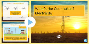 Electricity What's the Connection? PowerPoint - KS4 What's the Connection?, Electricity, Power, Voltage, Current, Potential Difference, Circuit Sym