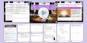 Non-Religious Views on Life After Death Lesson Pack - Life after death; reincarnation; mediums; ghosts; near-death experiences.
