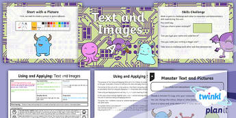 PlanIt Computing Year 1 Using and Applying Lesson 6: Text and images Lesson Pack  - text, images, draw, paint, pictures, monsters, year one, ks1, key stage 1, Computing, using, applyin