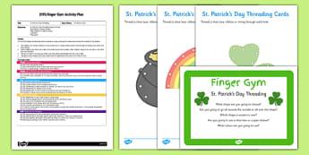 EYFS St Patricks Day Threading Finger Gym Plan and Resource Pack - St Patricks day, Finger gym