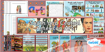 PlanIt - Art UKS2 - South and Central American Art Unit Additional Resources