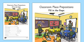 Classroom Place Prepositions Fill in the Gaps - place prepositions, classroom