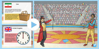 April Fools\' Day Around the World PowerPoint - KS2 April Fool's Day (1st April) year 3, year 4, year 5, year 6, yr 3, yr 4, yr 5, yr 6, April Fool