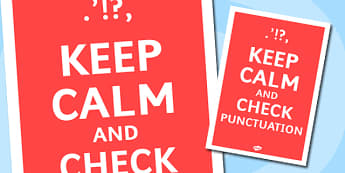 Keep Calm and Check Your Punctuation Poster (Large) - check your punctuation poster, literacy poster, literacy display poster, keep calm poster, keep calm