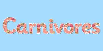 Carnivores Display Lettering - carnivore, display, lettering, science