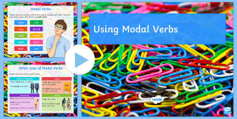 Using Modal Verbs PowerPoint - Using Modal Verbs Powerpoint - modal verbs, powerpoint, verbs, verbsw, verbss, pp, ppt, should, coul