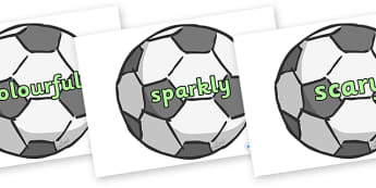 Wow Words on Footballs - Wow words, adjectives, VCOP, describing, Wow, display, poster, wow display, tasty, scary, ugly, beautiful, colourful sharp, bouncy
