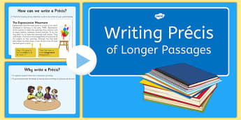 Writing Precis for Longer Passages Presentation - precis, summary, research, abbreviation, own words, condense, paraphrase