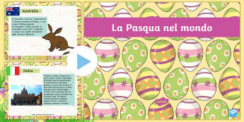 La Pasqua nel mondo Presentazione  - la, pasqua, nel, mondo, presentazione, power, point, powerpoint, tradizioni, pasquale, pasquali, eur