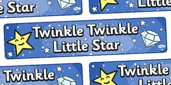 Twinkle Twinkle Little Star Display Banner - Twinkle, Twinkle, Little Star, banner, nursery rhyme, rhyme, rhyming, nursery rhyme story, nursery rhymes, space, Twinkle Twinkle Little Star resources