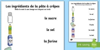 Les ingrédients de la pâte à crêpes Feuille d'activités avec des mots et des images à relier - EYFS-KS1 La Chandeleur (candlemass),French