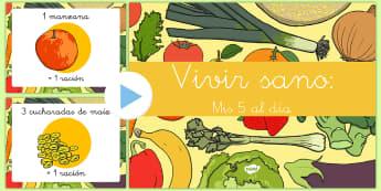Presentación: Vivir sano - Mis 5 al día - 5 al día, comida, comer, sano, saludable, vivir sano, presentación, Powerpoint, power point, power