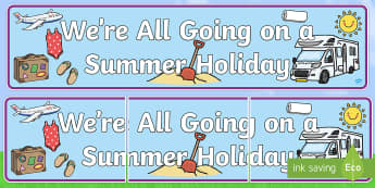 We're All Going on a Summer Holiday Display Banner - we're all going on a summer holiday, summer, holiday, display banner, display, banner