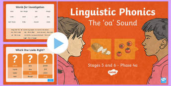 NI Linguistic Phonics Stage 5 and 6 Phase 4a, 'oa' Sound PowerPoint - Linguistic Phonics, Stage 5, Stage 6, Phase 4a,  Northern Ireland, 'oa' sound, sound search, wor